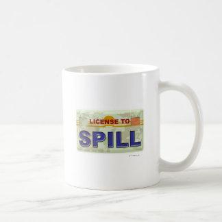 License To Spill Coffee Mug