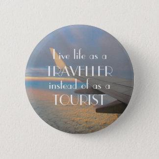 Life a Traveller! 6 Cm Round Badge