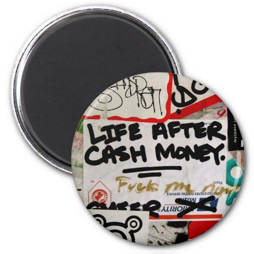 Life After Cash Money Fridge Magnets