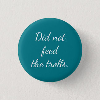 Life Award Button - Did Not Feed the Trolls