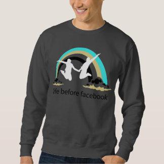 Life Before Facebook Pullover Sweatshirts