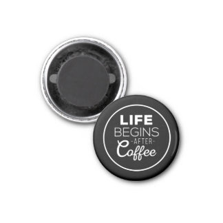 Life Begins After Coffee 3 Cm Round Magnet