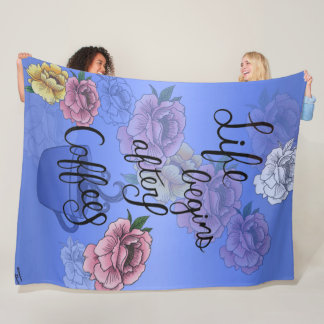 Life Begins After Coffee Fleece Blanket