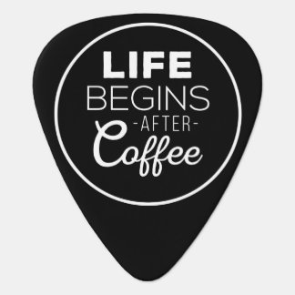 Life Begins After Coffee Plectrum