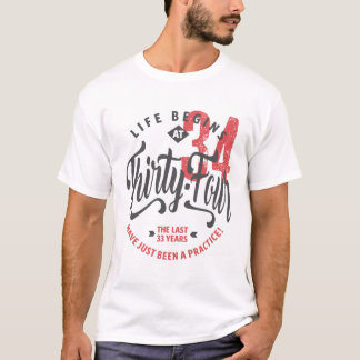 Life Begins at 34 | 34th Birthday T-shirt
