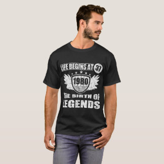 LIFE BEGINS AT 37 THE BIRTH OF LEGENDS 1980 T-Shirt