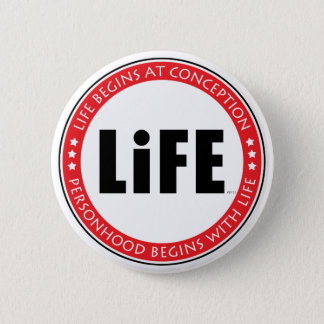 Life Begins At Conception 6 Cm Round Badge