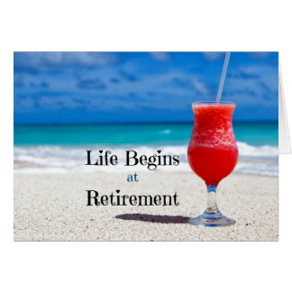 Life Begins at Retirement, frosty drink on beach Greeting Card