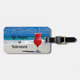 Life Begins at Retirement - Frosty Drink on Beach Luggage Tag