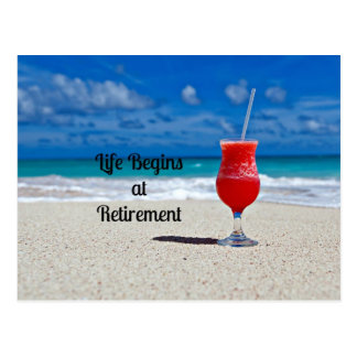 Life Begins at Retirement - Frosty Drink on Beach Post Cards