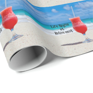 Life Begins at Retirement - sandy beach, sunny day Wrapping Paper