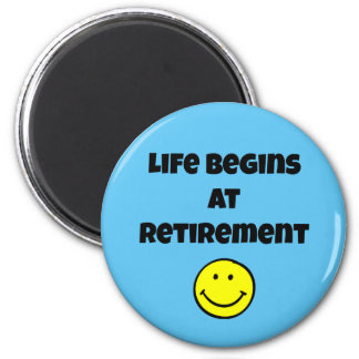 Life Begins at Retirement - Smiley 6 Cm Round Magnet