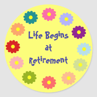 """Life Begins at Retirement"" sticker"