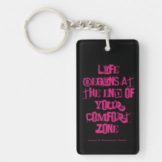 Life begins at the end of your comfort zone. key ring