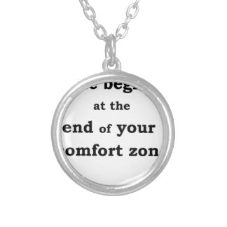 life begins at the end of your comfort zone silver plated necklace