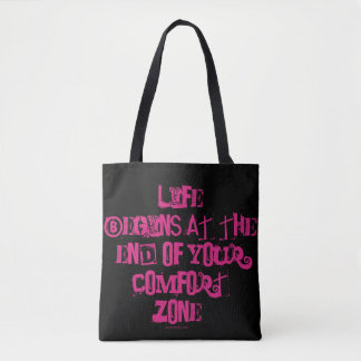 Life begins at the end of your comfort zone. tote bag