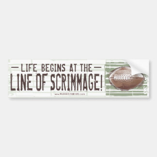 Life Begins At The Line Of Scrimmage! Bumpersticke Bumper Sticker