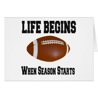 Life begins when football season starts card