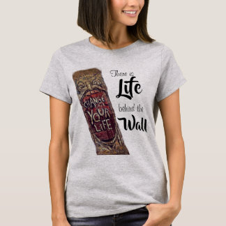 Life behind this Wall Tee