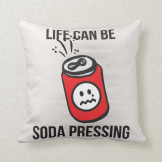 Life Can Be Soda Pressing Throw Pillow