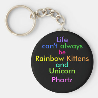Life can't always be rainbow kittens and unicorn p basic round button key ring
