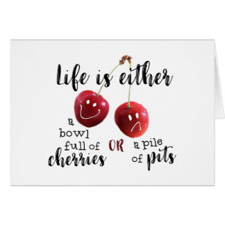 LIFE--Cherries or Pits Card