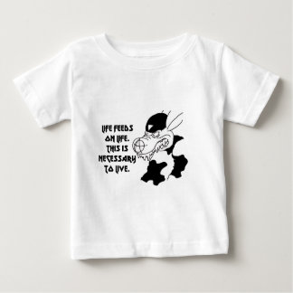 Life feeds on life this is necessary baby T-Shirt