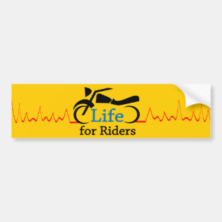 Life for Riders ( Motorcycle ) Bumper Sticker