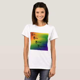 Life Gets Better Together LGBT RIghts Tshirt