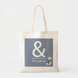 & Life Goes On Tote Bag