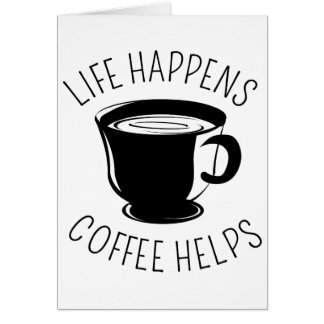 Life Happens, Coffee Helps Graphic Notecard