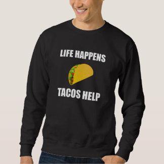 Life Happens Tacos Help Sweatshirt