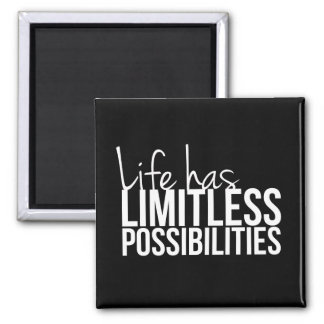 Life Has Limitless Possibilities Inspirational Square Magnet