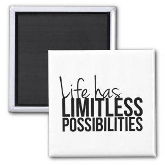 Life Has Limitless Possibilities Motivational Square Magnet