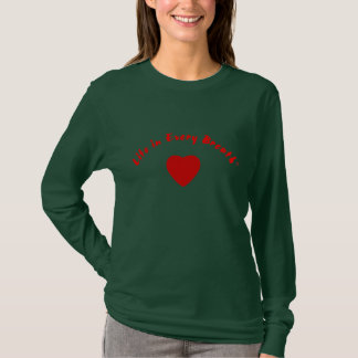 Life in Every Breath Heart Long Sleeve T T-Shirt