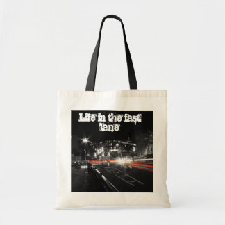 Life in the fast lane bag