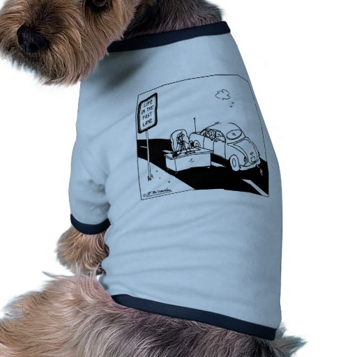Life in the Fast Lane Pet T-shirt