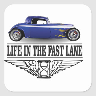 life in the fast lane square sticker