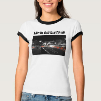 Life in the fast lane white t-shirt with black tri