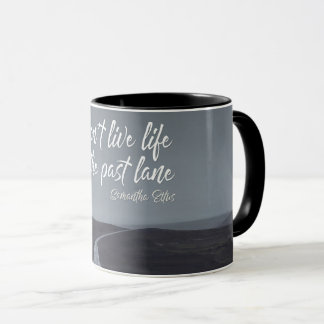 Life In The Past Lane by Samantha Ellis Mug