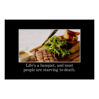 Life is a banquet but most people starve XL Posters