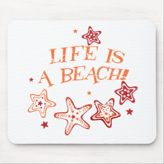 Life is a beach mouse pad