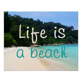 Life is a Beach Posters