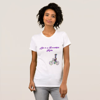 Life is a Beautiful Ride Inspirational Quote T T-Shirt