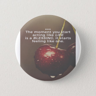 Life Is A Blessing 6 Cm Round Badge