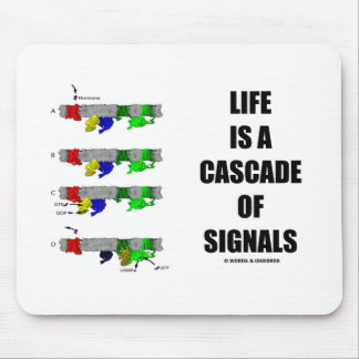 Life Is A Cascade Of Signals (Signal Transduction) Mouse Pad