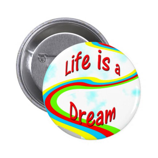 Life is a dream - Button