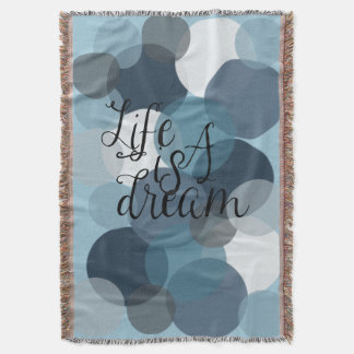 Life is A Dream Throw Blanket