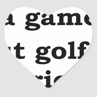 life is a gmae but golf is serious heart sticker