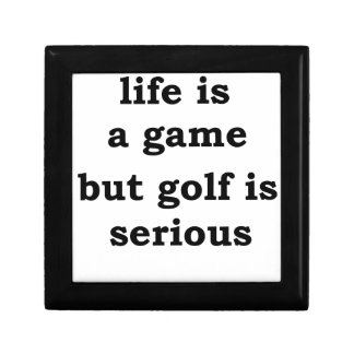 life is a gmae but golf is serious small square gift box
